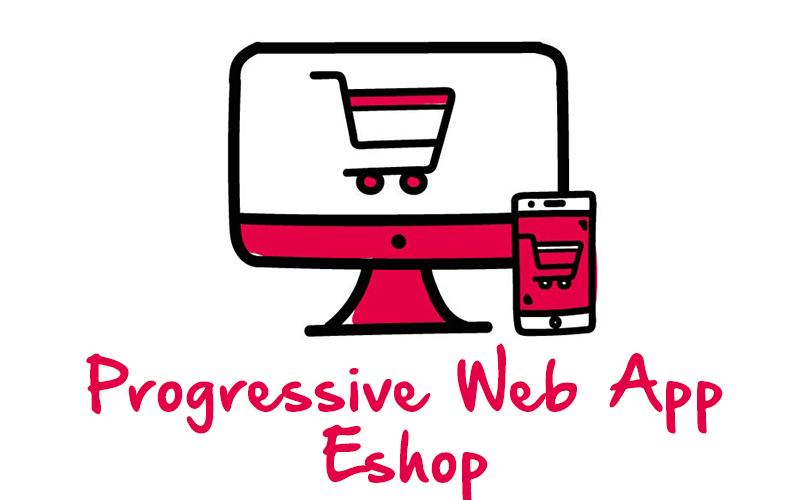 Progressive Web App  Eshop