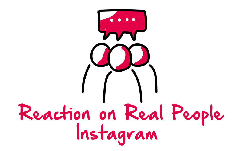 Reaction on Real People Instagram