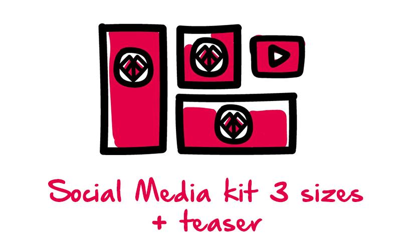Social Media kit 3 sizes  + teaser 15sec